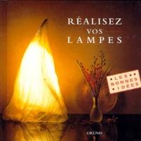 Sally Walton et Stewart Walton - Réalisez vos lampes.