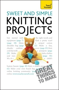 Sally Walton - Sweet and Simple Knitting Projects: Teach Yourself.