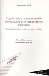 Loption entre la responsabilité contractuelle et la responsabilité délictuelle - Comparaison des droits français et tunisien.pdf