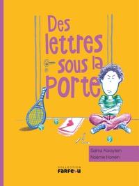 Salma Koraytem et Noémie Honein - Des lettres sous la porte.