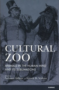 Salman Akhtar et Vamik D Volkan - Cultural Zoo - Animals in the Human Mind and Its Sublimations.