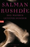 Salman Rushdie - Des Mauren letzter Seufzer.