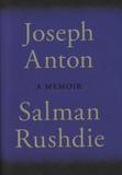Salman Rushdie - Joseph Anton. A Memoir.