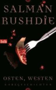 Salman Rushdie - Osten, Westen - Kurzgeschichten.