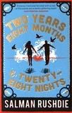 Salman Rushdie - Two Years Eight Months and Twenty-Eight Nights.