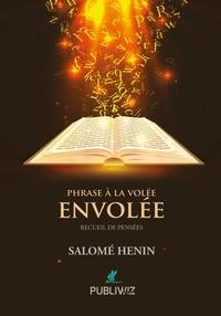 Salomé Henin - Phrase à la volée, envolée.