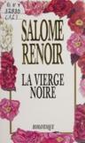 Salomé Renoir - La vierge noire.