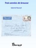 Salomé Roussel - Trois années de brousse.