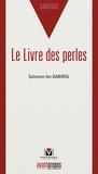 Salomon Ibn Gabirol - Le livre des perles.