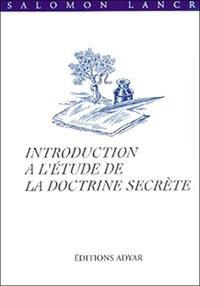 "Salomon Lancri - Introduction à l'étude de ""La doctrine secrète""."
