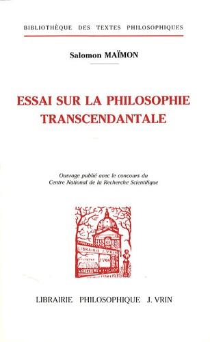 Salomon Maïmon - Essai de philosophie transcendentale.