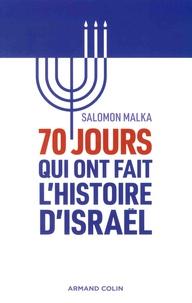 Salomon Malka - 70 jours qui ont fait l'histoire d'Israël.
