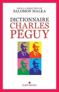 Salomon Malka - Dictionnaire Charles Péguy.