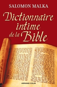 Salomon Malka - Dictionnaire intime de la Bible.