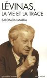 Salomon Malka - Emmanuel Levinas - La vie et la trace.