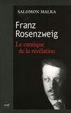 Salomon Malka - Franz Rosenzweig - Le cantique de la révélation.