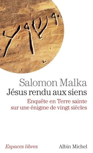 Jésus rendu aux siens. Enquête en terre sainte sur une énigme de vingt siècles