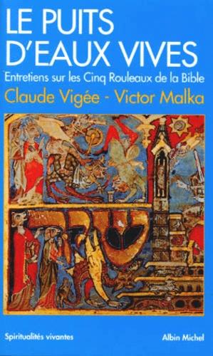 LE PUITS D' EAUX VIVES. Entretiens sur les Cinq Rouleaux de la Bible