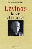 Salomon Malka - Levinas, la vie et la trace.