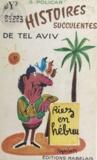 Salomon Policar et Roger Sam - Cent une histoires succulentes de Tel-Aviv (Israël) - Riez en hébreu.