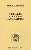 Salomon Reinach - Eulalie ou Le Grec sans larmes.