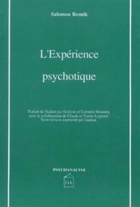 Salomon Resnik - L'Expérience psychotique.
