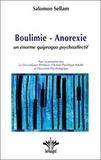 Salomon Sellam - Boulimie-Anorexie - Un énorme quiproquo psychoaffectif.
