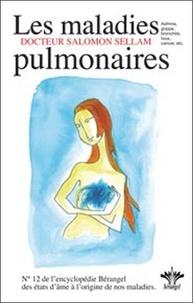 Salomon Sellam - L'encyclopédie Bérangel des états d'âme à l'origine de nos maladies - Tome 12, Les maladies pulmonaires.