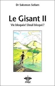 Salomon Sellam - Le Gisant - Tome 2, Vie bloquée ! Deuil bloqué ?.