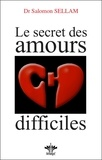 Salomon Sellam - Le secret des amours difficiles.