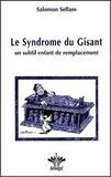 Salomon Sellam - Le Syndrome du Gisant - Un subtil enfant de remplacement.