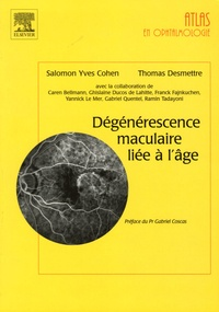 Salomon-Yves Cohen et Thomas Desmettre - Dégénérescence maculaire liée à l'âge.
