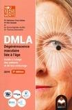 Salomon-Yves Cohen et Eric Souied - DMLA dégénérescence maculaire liée à l'âge - Guide à l'usage des patients et de leur entourage.