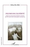 Saloua Ben Abda - Figures de l'altérité - Analyse des représentations de l'altérité occidentale dans des romans arabes et francophones contemporains.