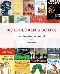 Salter Colin - 100 children's books that inspired our world.