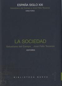 Salustiano Del campo et José Félix Tezanos - España siglo XXI - La Sociedad.