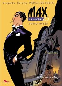 Salva Rubio et Ruben Del Rincon - Max - Les années 20 Tome 1 : Le silence après le tango.