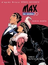 Salva Rubio et Ruben Del Rincon - Max - Les années 20 Tome 2 : Fox-Trot sur une Tombe.