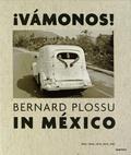 Salvador Albiñana et Juan Garcia de Oteyza - Vamonos ! - Bernard Plossu in México 1965-1966, 1970, 1974, 1981.