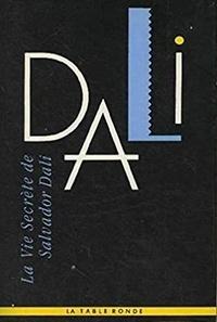 Salvador Dali - La vie secrète de Salvador Dali.