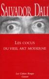 Salvador Dali - Les cocus du vieil art moderne.