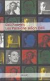Salvador Dali et Louis Pauwels - Les passions selon Dali.