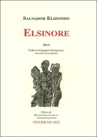 Salvador Elizondo - Elsinore.