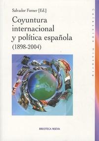 Salvador Forner - Coyuntura internacional y politica española (1898-2004).