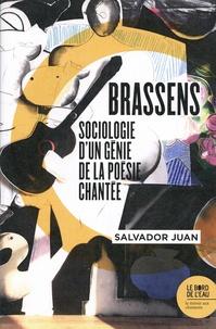 Salvador Juan - Brassens - Sociologie d'un génie de la poésie chantée.