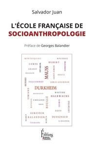 Salvador Juan - L'école française de socioanthropologie.