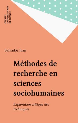 METHODES DE RECHERCHE EN SCIENCES SOCIOHUMAINES. Exploration critique des techniques