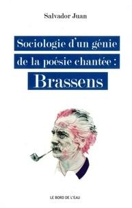 Salvador Juan - Sociologie d'un génie de la poésie chantée : Brassens.