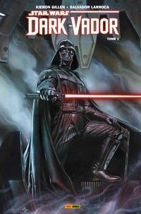 Salvador Larroca et Kieron Gillen - Star Wars - Dark Vador (2015) T01 - Vador.