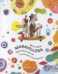 Salvador Macip et Emilio Urberuaga - En la caja maravillosa - Viaje al interior de la vida.